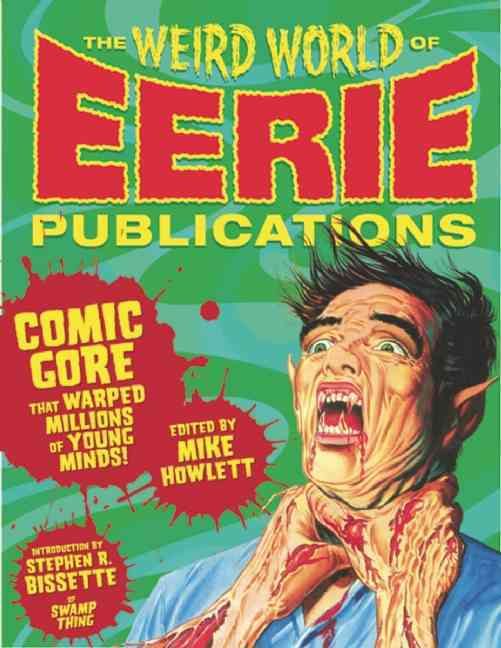 The Weird World of Eerie Publications By Howlett, Mike/ Bissett, Stephen R. (INT)